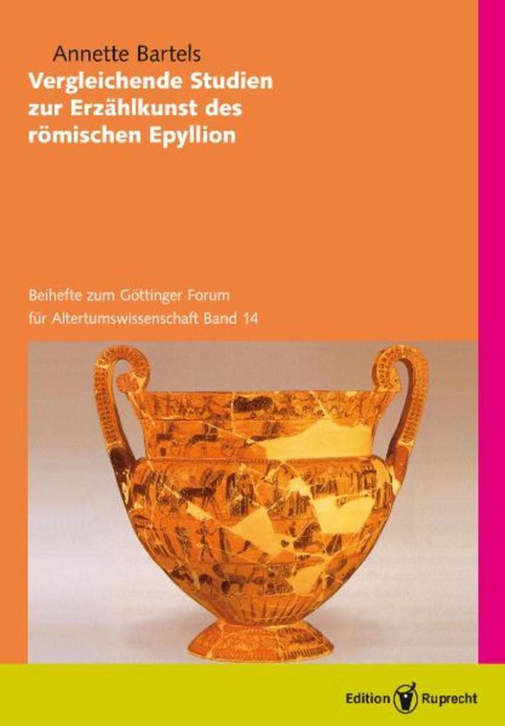 Vergleichende Studien zur Erzählkunst des römischen Epyllion als eBook