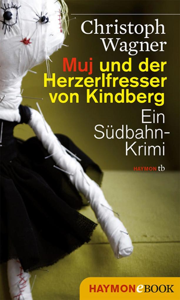 Muj und der Herzerlfresser von Kindberg als eBook