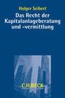Das Recht der Kapitalanlageberatung und -vermittllung