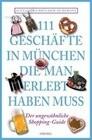 111 Geschäfte in München, die man gesehen haben muss