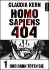 Homo Sapiens 404 Band 1: Und dann töten sie
