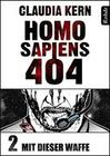 Homo Sapiens 404 Band 2: Mit dieser Waffe