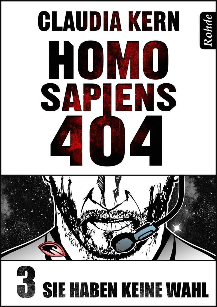 Homo Sapiens 404 Band 3: Sie haben keine Wahl als eBook