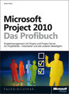 Microsoft Project 2010 - Das Profibuch, Projektmanagement mit Project, Project Web App und Project Server