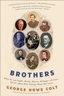 Brothers: What the Van Goghs, Booths, Marxes, Kelloggs--And Colts--Tell Us about How Siblings Shape Our Lives and History