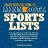 Mark Rosen's Book of Minnesota Sports Lists: A Compilation of Bests, Worsts, and Head-Scratchers from the Worlds of Baseball, Football, Basketball, Ho