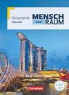Mensch und Raum Oberstufe Gesamtband. Schülerbuch. Geographie Gymnasiale Oberstufe Nordrhein-Westfalen G8