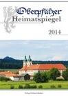 Oberpfälzer Heimatspiegel 2014