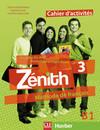 Zénith 03. Cahier d'activités - Arbeitsbuch mit Lösungsheft