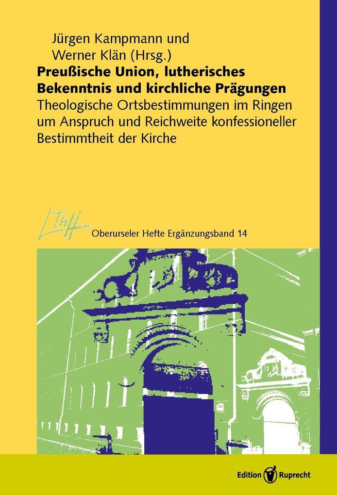 Preußische Union, lutherisches Bekenntnis und kirchliche Prägungen als eBook