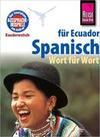 Reise Know-How Sprachführer Spanisch für Ecuador - Wort für Wort