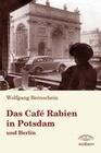 Das Café Rabien in Potsdam und Berlin
