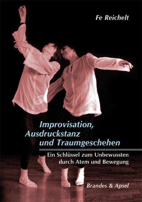 Improvisation, Ausdruckstanz und Traumgeschehen als Buch