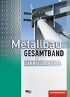 Metallbau Gesamtband. Schülerband. Lernfelder 1-13