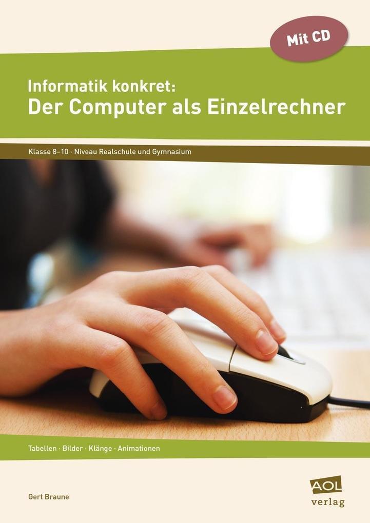 Informatik konkret: Der Computer als Einzelrechner als Buch