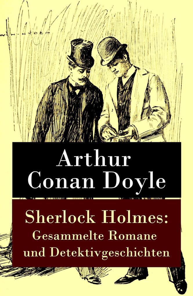 Sherlock Holmes: Gesammelte Romane und Detektivgeschichten als eBook