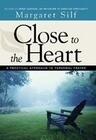 Close to the Heart: A Practical Approach to Personal Prayer