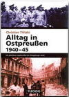 Alltag in Ostpreußen 1940-45