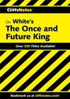 CliffsNotes on White's the Once and Future King