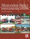 Werkfeuerwehren in Europa Mercedes-Benz
