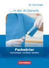 Medizinische Fachangestellte/... in der Arztpraxis 1.-3. Ausbildungsjahr. Fachwörter in der Arztpraxis