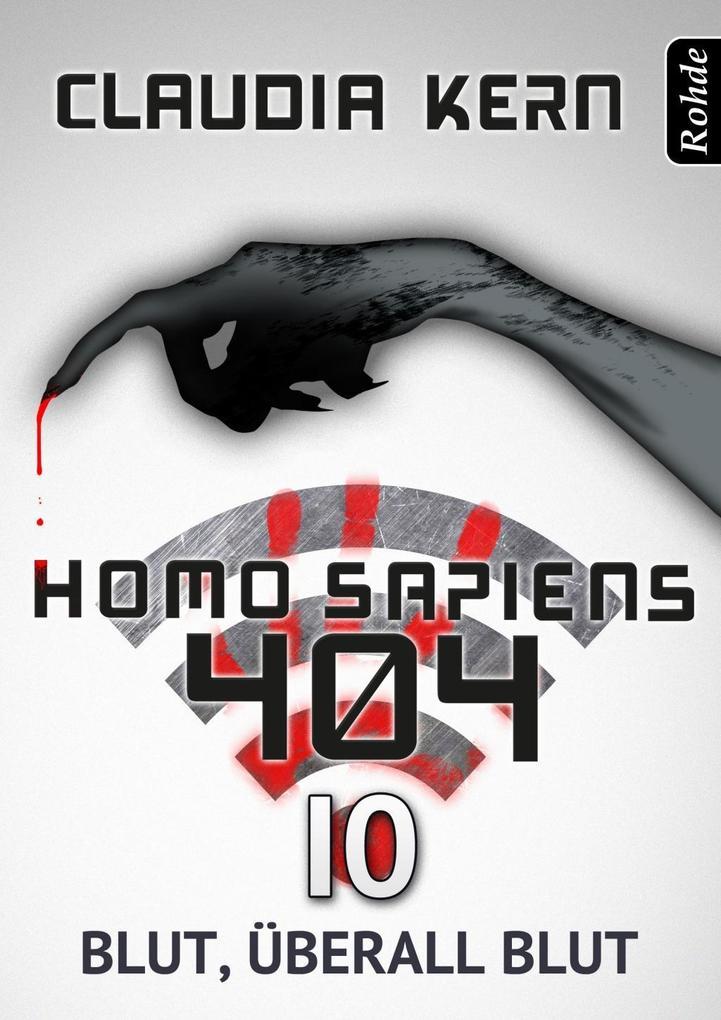 Homo Sapiens 404 Band 10: Blut, überall Blut als eBook
