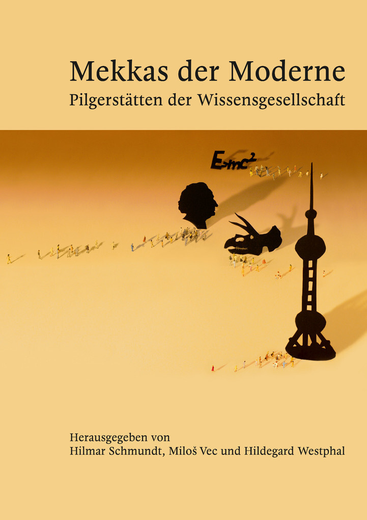 Mekkas der Moderne - Pilgerstätten der Wissensgesellschaft als eBook