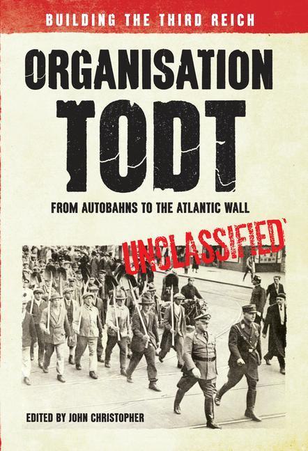 Organisation Todt From Autobahns to Atlantic Wall als Taschenbuch