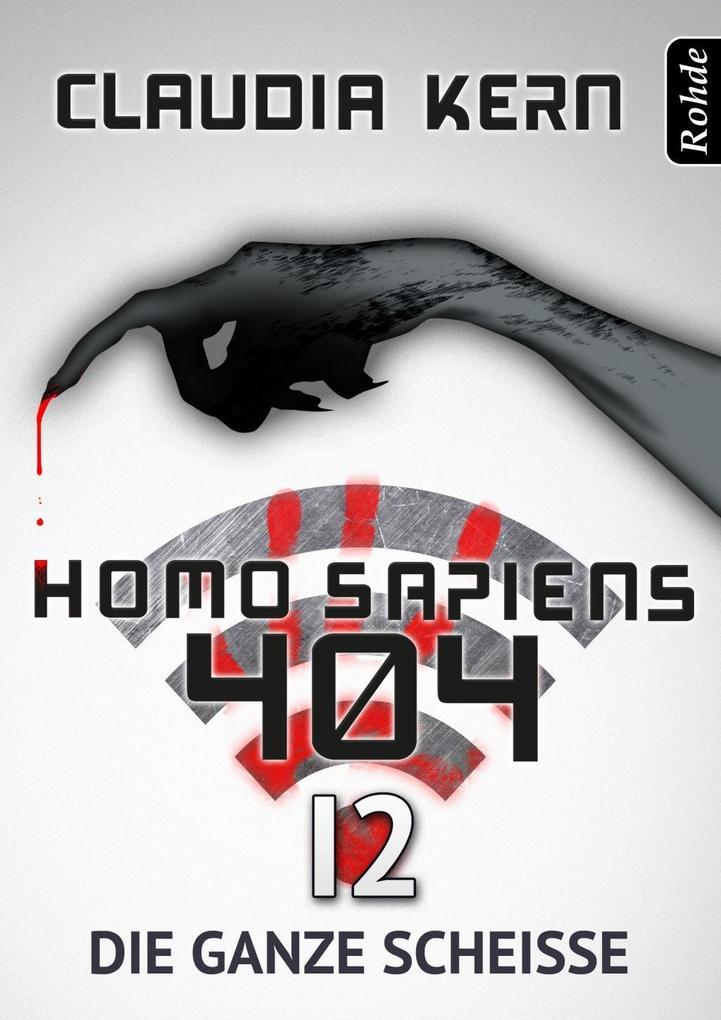 Homo Sapiens 404 Band 12: Die ganze Scheiße als eBook