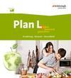 Plan L. 1. Schülerband. Leben bewusst gestalten - Ernährung, Konsum, Gesundheit