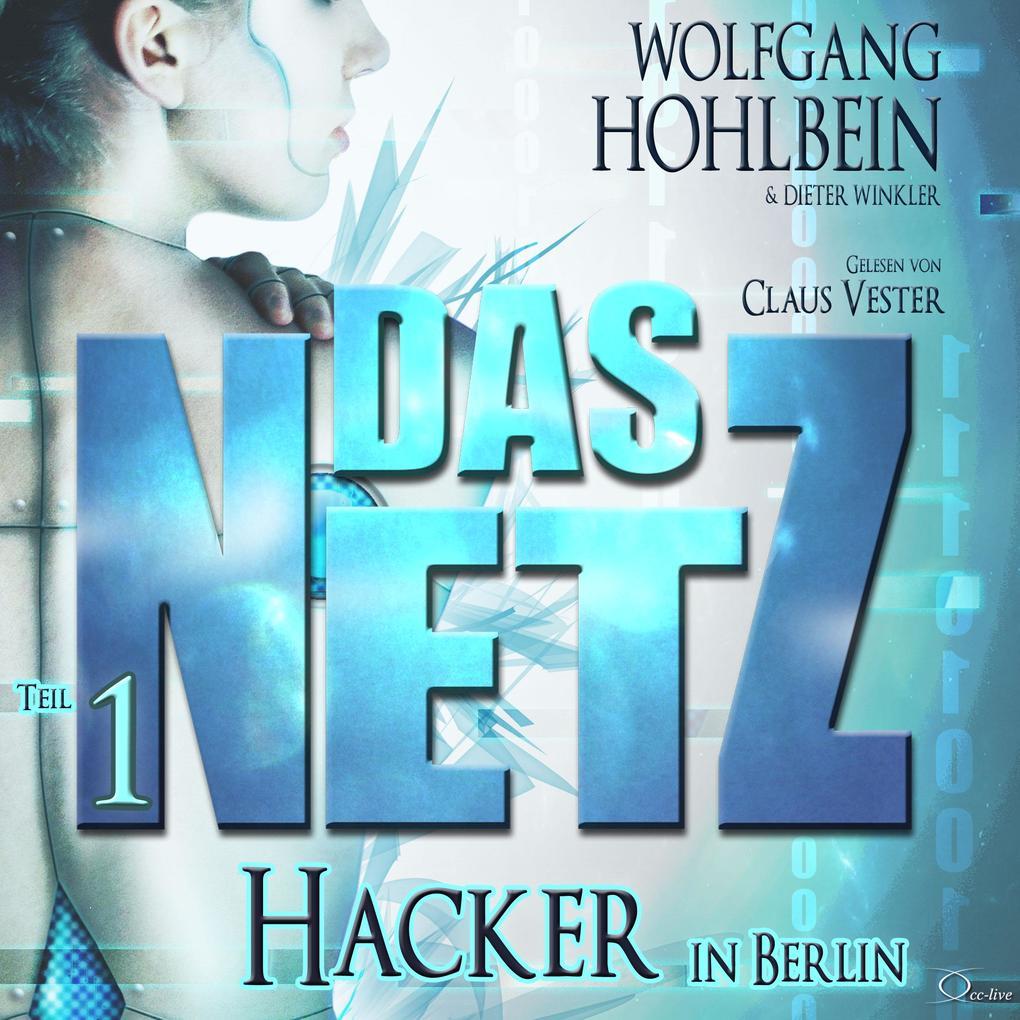 Das Netz 1: Hacker in Berlin als Hörbuch Download