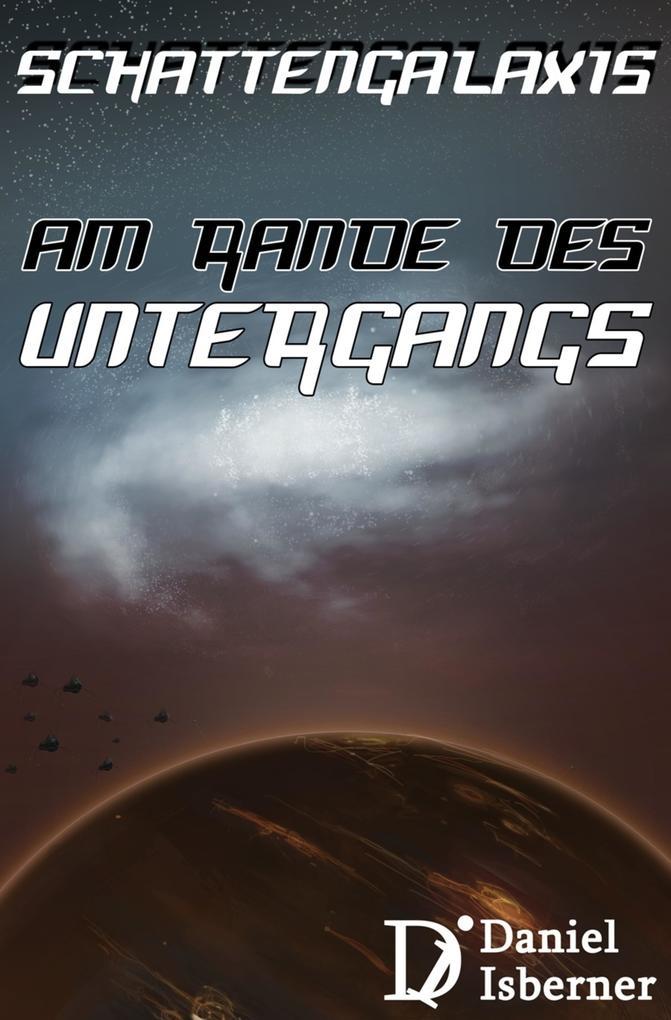 Schattengalaxis - Am Rande des Untergangs als eBook