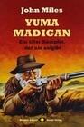 YUMA MADIGAN - Ein alter Kämpfer, der nie aufgibt