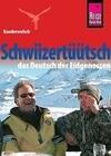Reise Know-How Kauderwelsch Schwiizertüütsch - das Deutsch der Eidgenossen