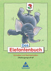 Das Elefantenbuch. 3. Schuljahr. Schulausgangsschrift. Neubearbeitung