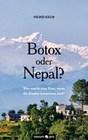 Botox oder Nepal?
