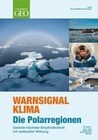 WARNSIGNAL KLIMA: Die Polarregionen