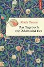 Das Tagebuch von Adam und Eva (Neuübersetzung)