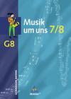 Musik um uns 7/8. Schülerband. Neubearbeitung. Bayern