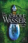 Zwölf Wasser Buch 3: Nach den Fluten