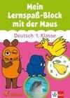 Mein Lernspaß-Block mit der Maus. Deutsch 1. Klasse