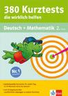 380 Kurztests, die wirklich helfen. Deutsch und Mathematik 2. Klasse