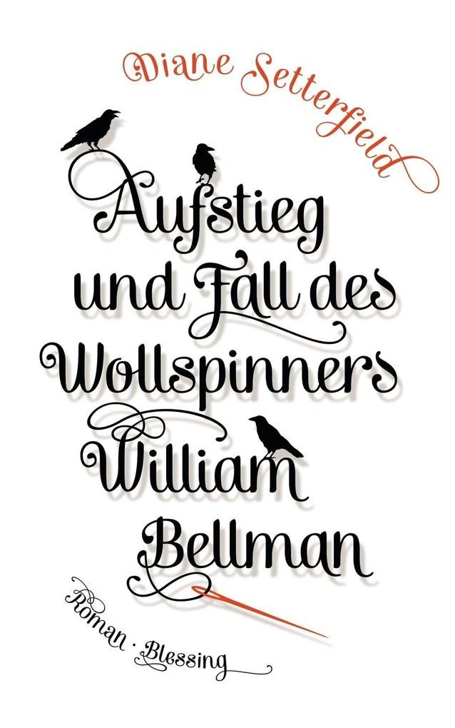 Aufstieg und Fall des Wollspinners William Bellman als Buch