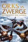 Orks vs. Zwerge 03 - Der Schatz der Ahnen