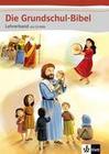 Die Grundschul-Bibel. Lehrerband mit CD-ROM