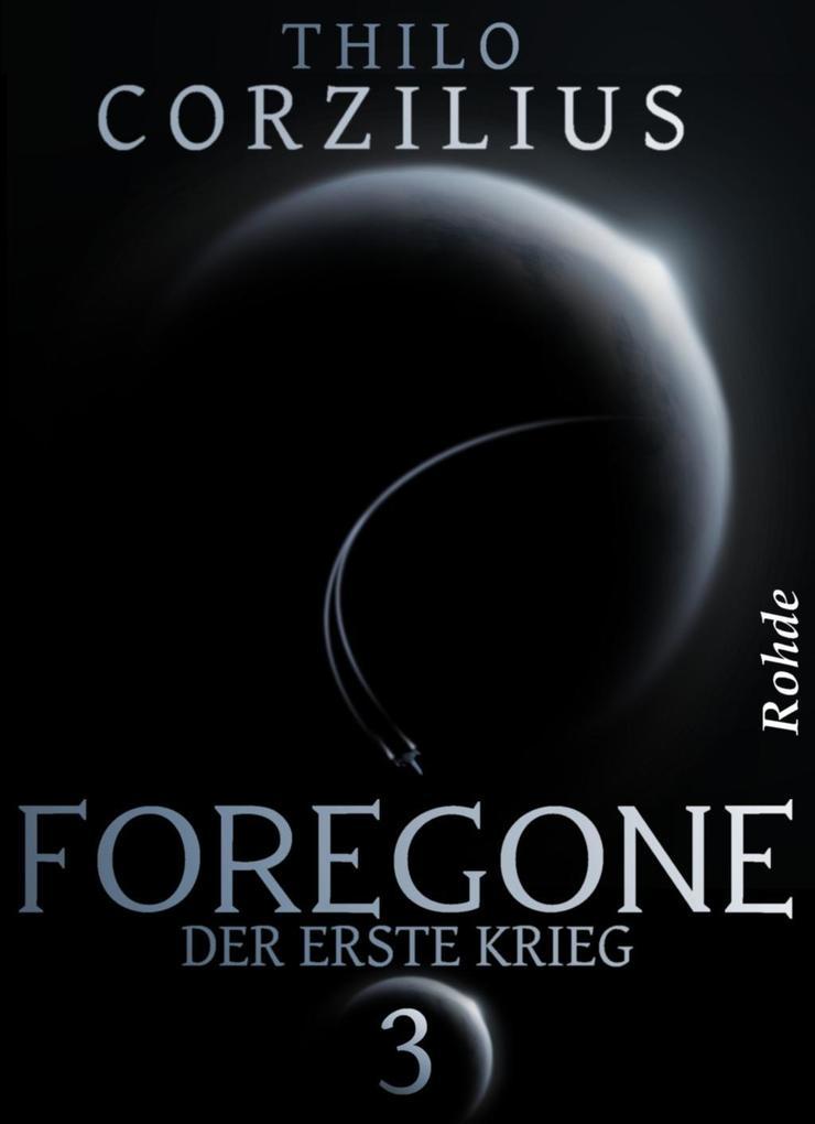Foregone Band 3: Der erste Krieg als eBook