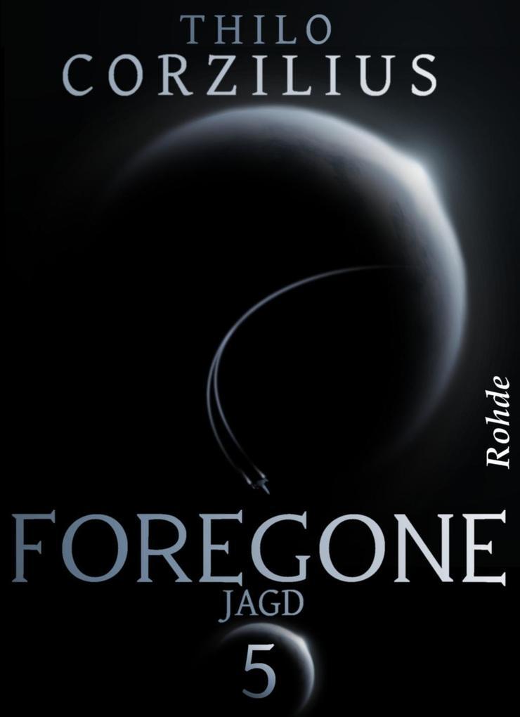Foregone Band 5: Jagd als eBook
