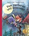 """Vom Verlieren und Gewinnen - Bilderbuch-Doppelband: enthält die Titel """"Für mich bist du der Beste!"""" und """"Hexe Pollonia macht das Rennen""""."""