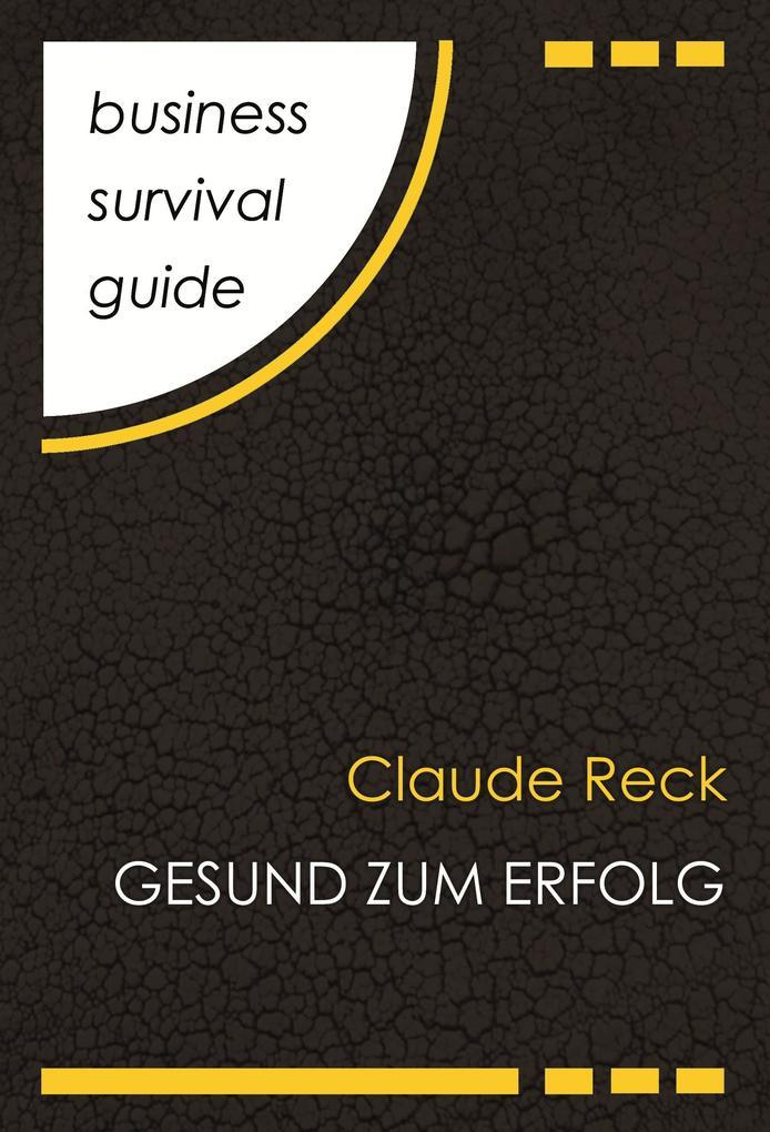 Business Survival Guide: Gesund zum Erfolg als eBook