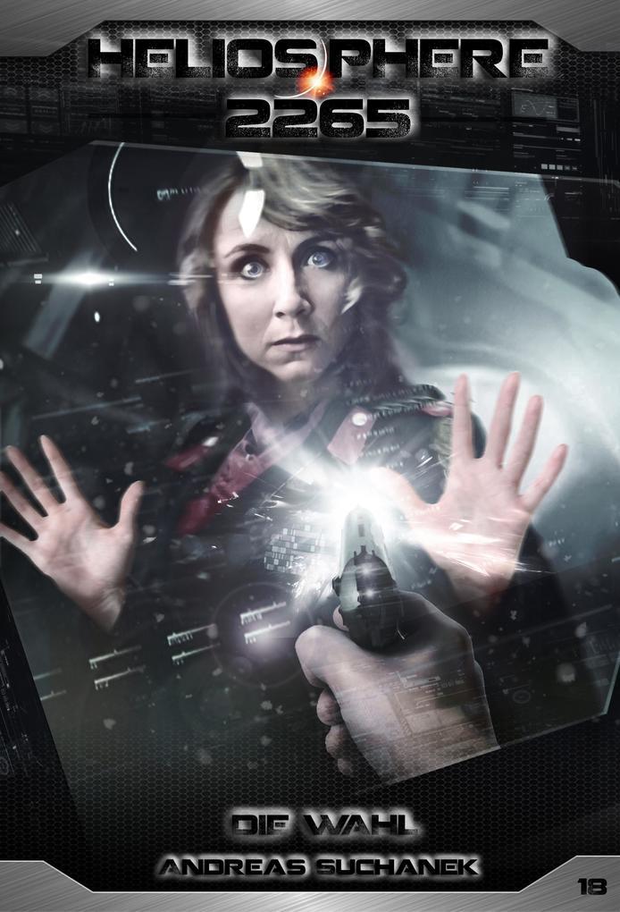 Heliosphere 2265 - Band 18: Die Wahl (Science Fiction) als eBook